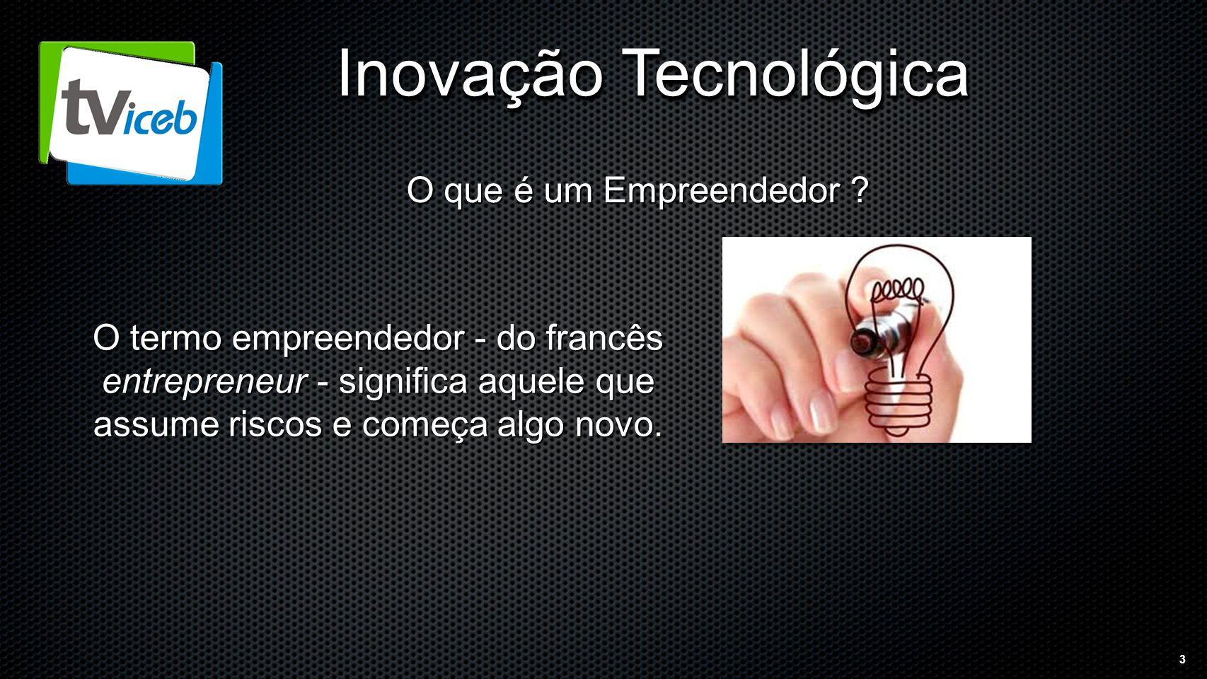 3 O que é um Empreendedor .