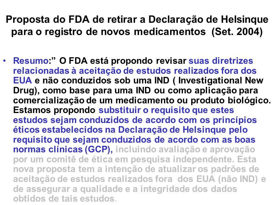 """Proposta do FDA de retirar a Declaração de Helsinque para o registro de novos medicamentos (Set. 2004) Resumo:"""" O FDA está propondo revisar suas diret"""