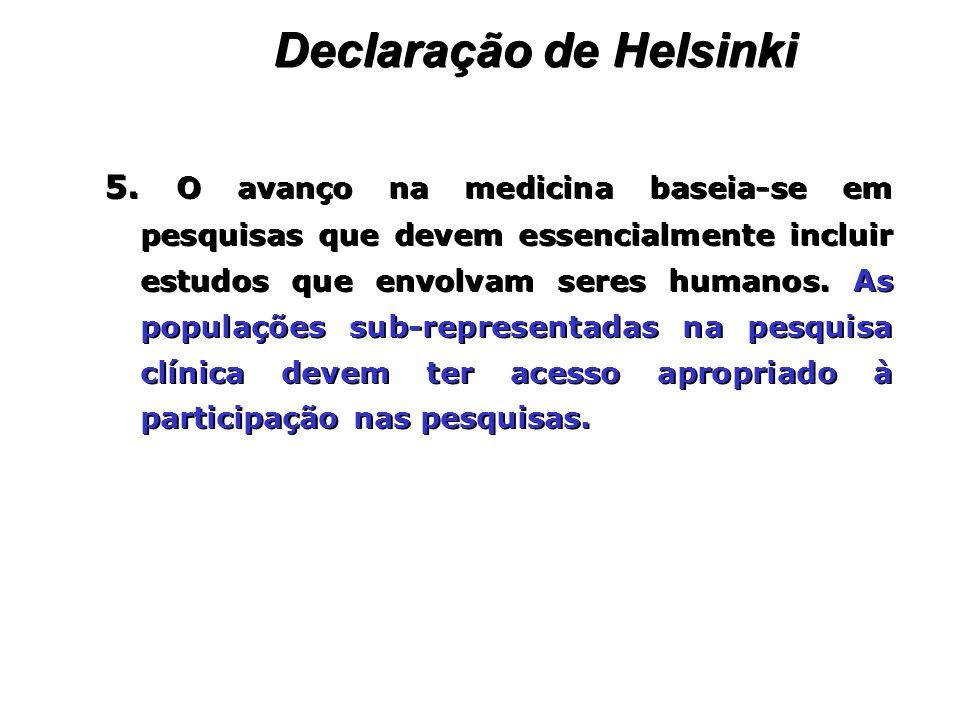 5. O avanço na medicina baseia-se em pesquisas que devem essencialmente incluir estudos que envolvam seres humanos. As populações sub-representadas na