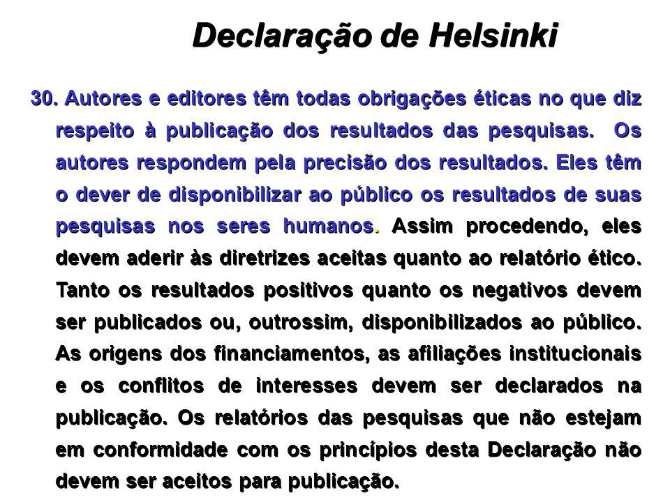 30. Autores e editores têm todas obrigações éticas no que diz respeito à publicação dos resultados das pesquisas. Os autores respondem pela precisão d