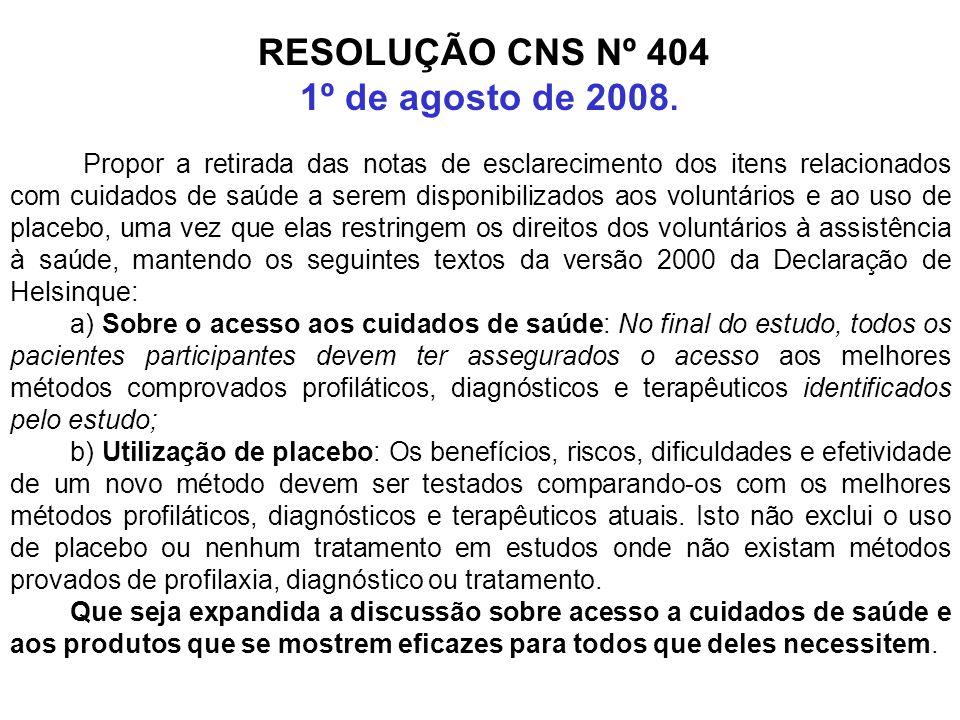 RESOLUÇÃO CNS Nº 404 1º de agosto de 2008. Propor a retirada das notas de esclarecimento dos itens relacionados com cuidados de saúde a serem disponib