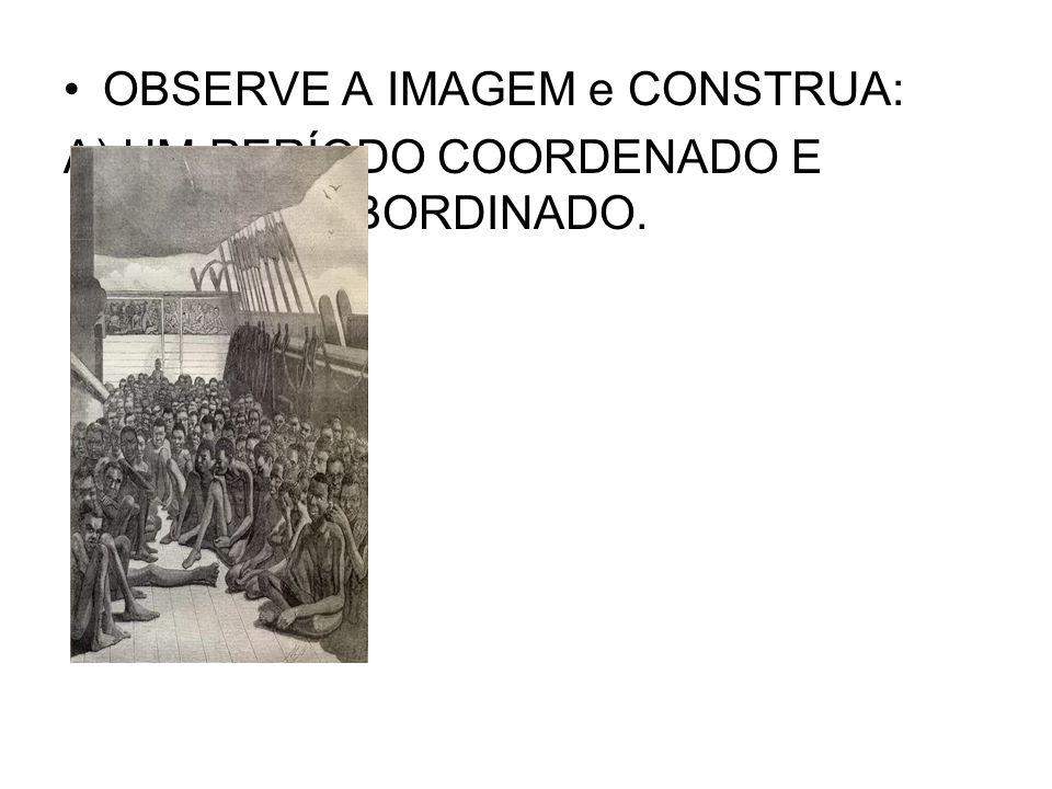 COORDENADO OS AFRICANOS ERAM UM POVO SOFRIDO PORÉM MUITO CORAJOSO.