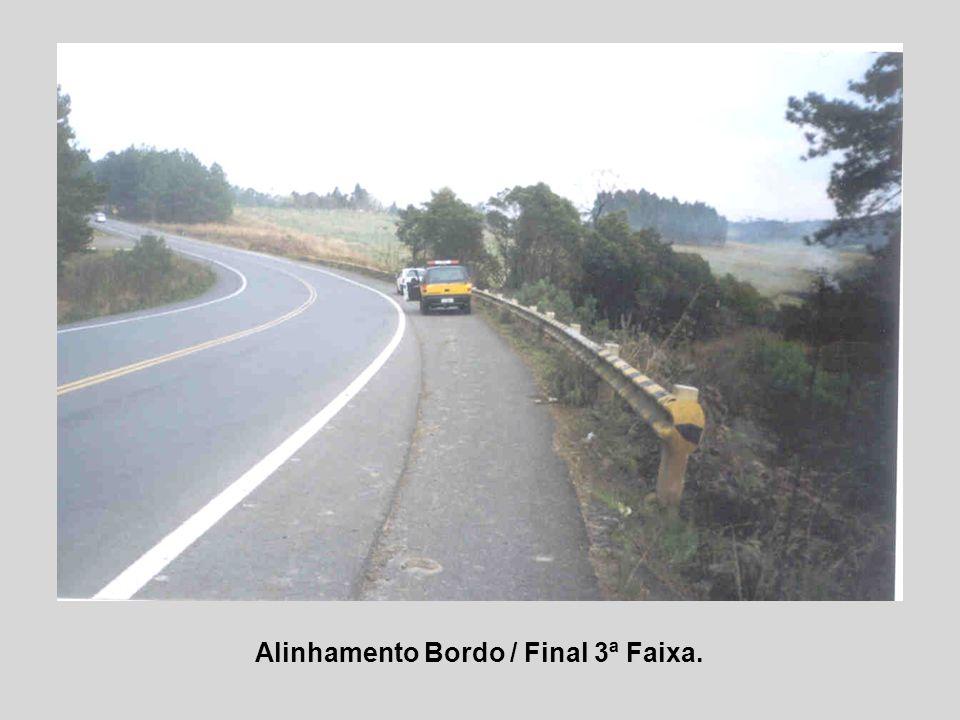 Alinhamento Bordo / Final 3ª Faixa.