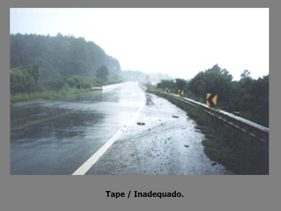 Tape / Inadequado.