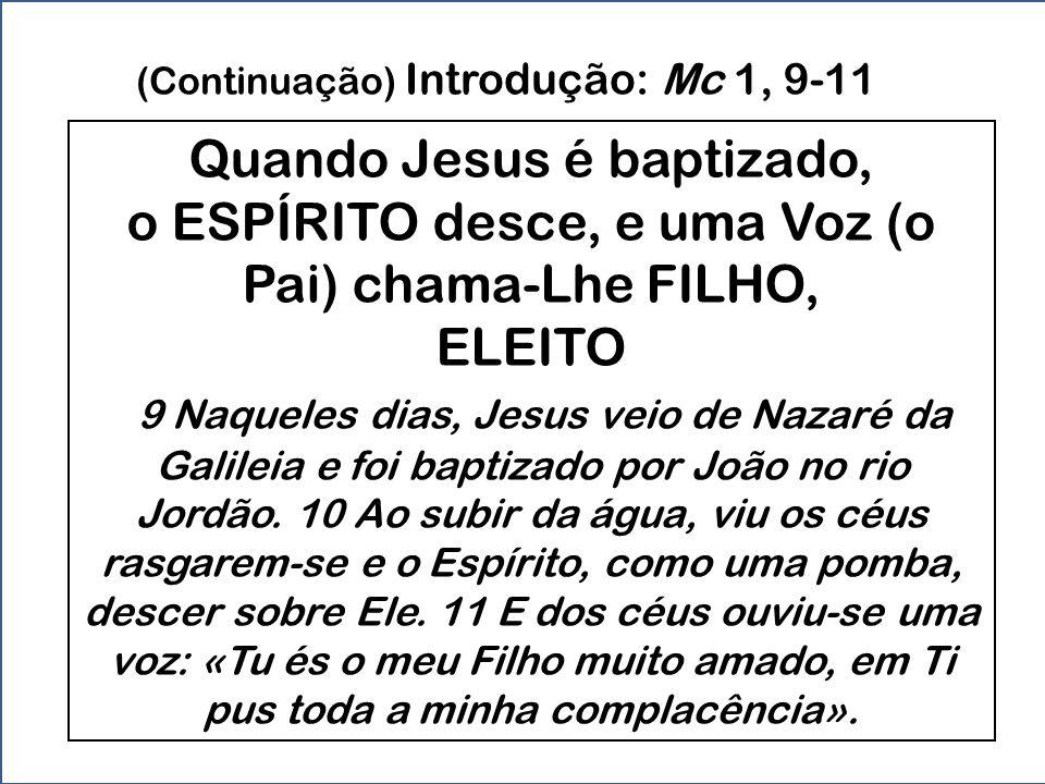 No deserto, João baptiza para ajudar TODOS a começar o novo caminho João prega um baptismo de CONVERSÃO, e anuncia que depois de si vem O MAIS FORTE,