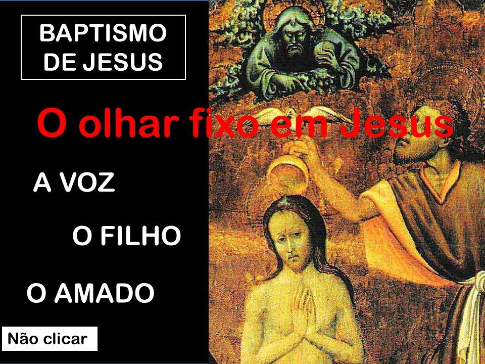 Quando Jesus é baptizado, o ESPÍRITO desce, e uma Voz (o Pai) chama-Lhe FILHO, ELEITO 9 Naqueles dias, Jesus veio de Nazaré da Galileia e foi baptizad