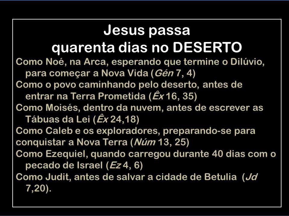 O ESPÍRITO impele Jesus para o deserto, para ser TENTADO 12 Depois disto, o Espírito impeliu Jesus para o deserto. 13 Jesus esteve no deserto quarenta