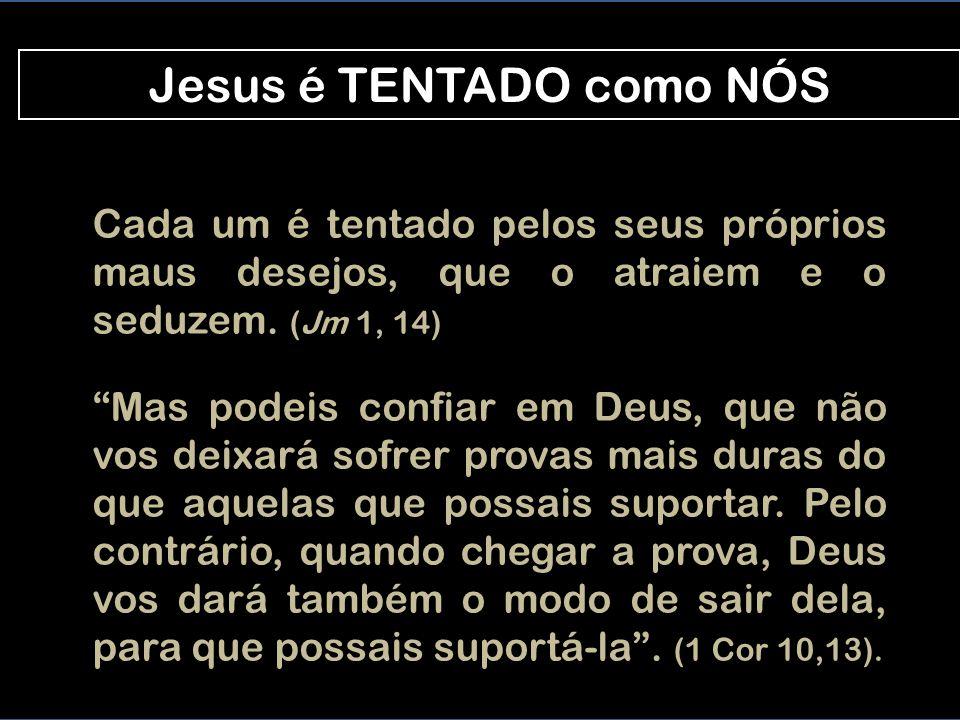 Ele não adora nunca o BEZERRO de OURO Jesus, TENTADO por SATANÁS Começa a aventura de um novo POVO sem ídolos