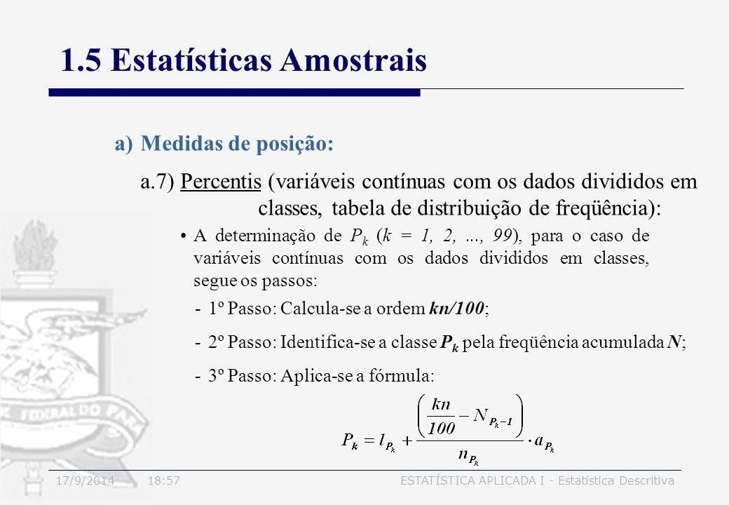 17/9/2014 19:00ESTATÍSTICA APLICADA I - Estatística Descritiva 1.5 Estatísticas Amostrais a)Medidas de posição: A determinação de P k (k = 1, 2,..., 9