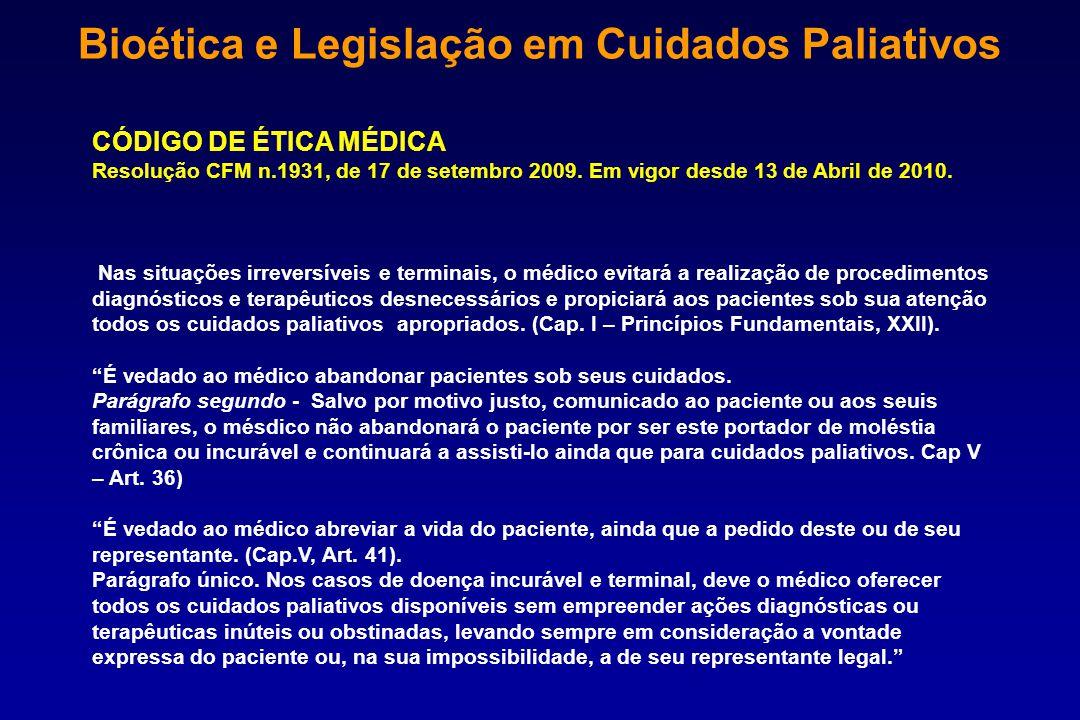 CÓDIGO DE ÉTICA MÉDICA Resolução CFM n.1931, de 17 de setembro 2009. Em vigor desde 13 de Abril de 2010. Nas situações irreversíveis e terminais, o mé