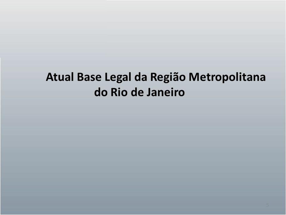 5 Atual Base Legal da Região Metropolitana do Rio de Janeiro