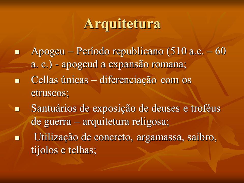 Arquitetura Apogeu – Período republicano (510 a.c. – 60 a. c.) - apogeud a expansão romana; Apogeu – Período republicano (510 a.c. – 60 a. c.) - apoge