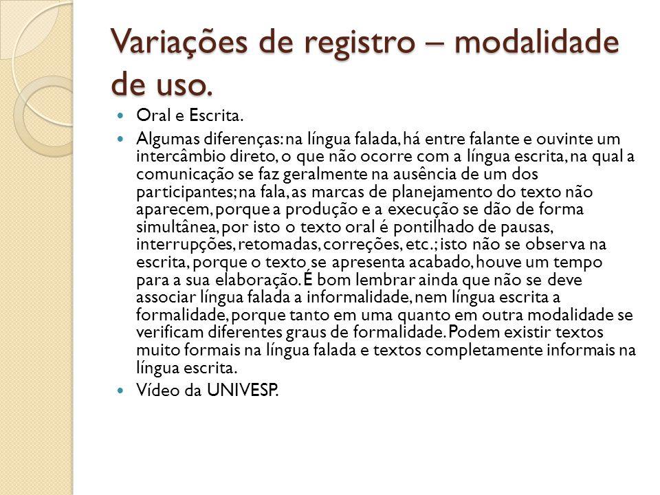 Variações de registro – modalidade de uso.Oral e Escrita.