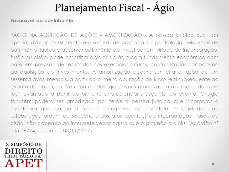 """Planejamento Fiscal - Ágio Favorável ao contribuinte: """"ÁGIO NA AQUISIÇÃO DE AÇÕES - AMORTIZAÇÃO - A pessoa jurídica que, por opção, avaliar investimen"""