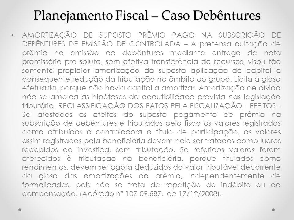 Planejamento Fiscal – Caso Debêntures AMORTIZAÇÃO DE SUPOSTO PRÊMIO PAGO NA SUBSCRIÇÃO DE DEBÊNTURES DE EMISSÃO DE CONTROLADA – A pretensa quitação de