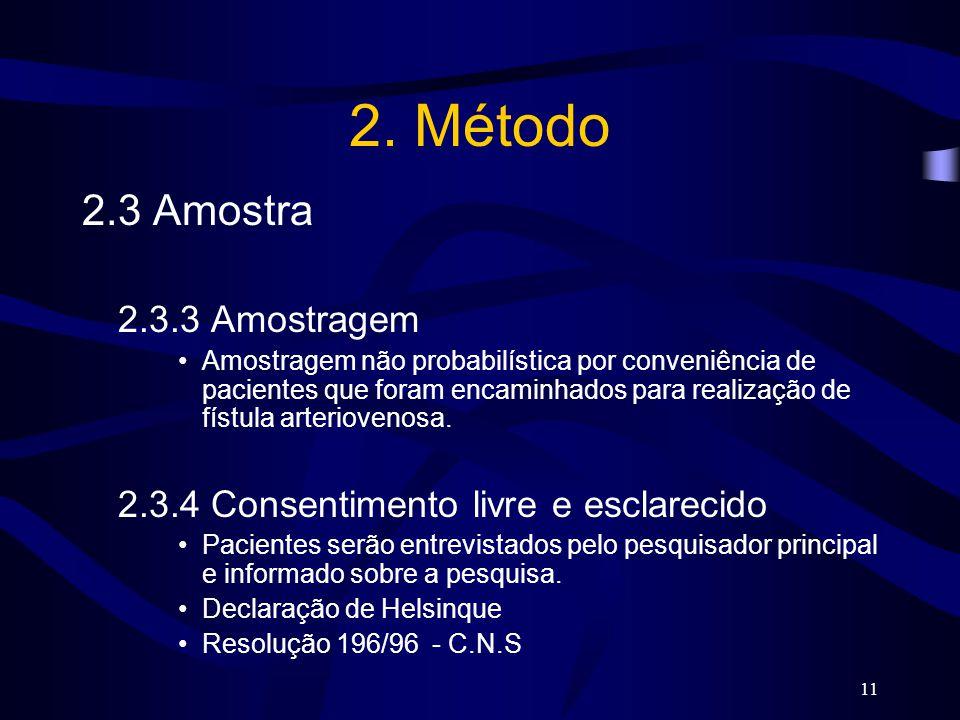 11 2. Método 2.3 Amostra 2.3.3 Amostragem Amostragem não probabilística por conveniência de pacientes que foram encaminhados para realização de fístul