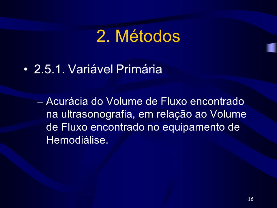 16 2. Métodos 2.5.1. Variável Primária –Acurácia do Volume de Fluxo encontrado na ultrasonografia, em relação ao Volume de Fluxo encontrado no equipam
