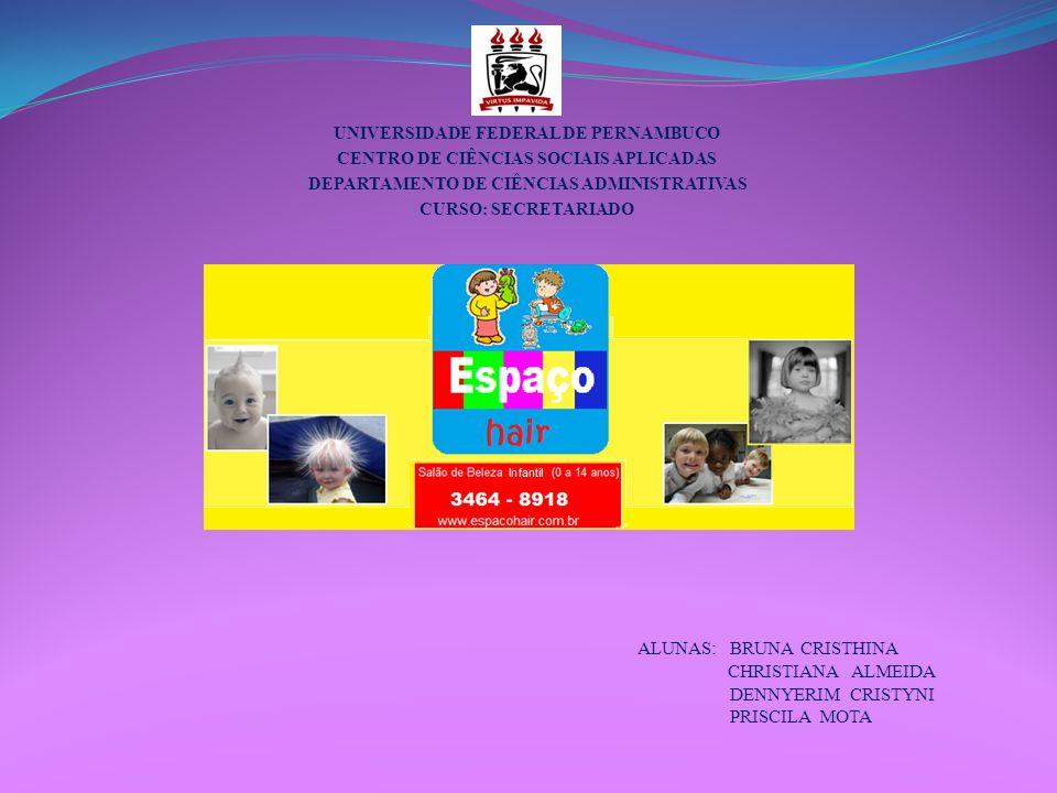 UNIVERSIDADE FEDERAL DE PERNAMBUCO CENTRO DE CIÊNCIAS SOCIAIS APLICADAS DEPARTAMENTO DE CIÊNCIAS ADMINISTRATIVAS CURSO: SECRETARIADO ALUNAS: BRUNA CRI