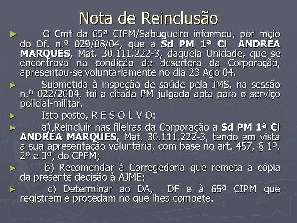Nota de Reinclusão ► O Cmt da 65ª CIPM/Sabugueiro informou, por meio do Of.