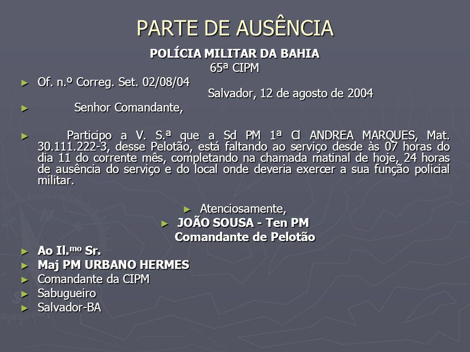 PARTE DE AUSÊNCIA POLÍCIA MILITAR DA BAHIA 65ª CIPM ► Of.