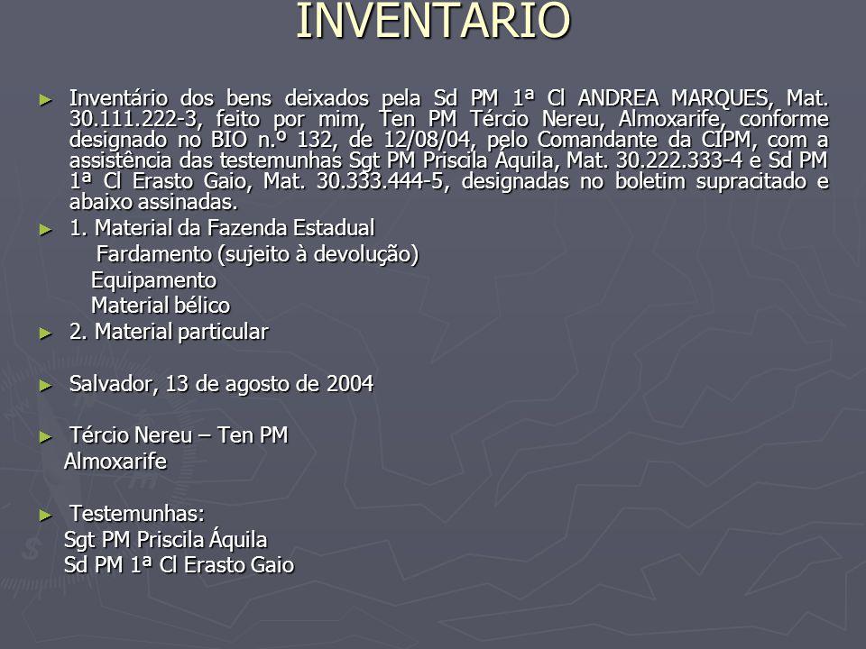 INVENTÁRIO ► Inventário dos bens deixados pela Sd PM 1ª Cl ANDREA MARQUES, Mat.