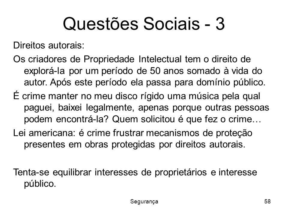 Segurança58 Questões Sociais - 3 Direitos autorais: Os criadores de Propriedade Intelectual tem o direito de explorá-la por um período de 50 anos soma