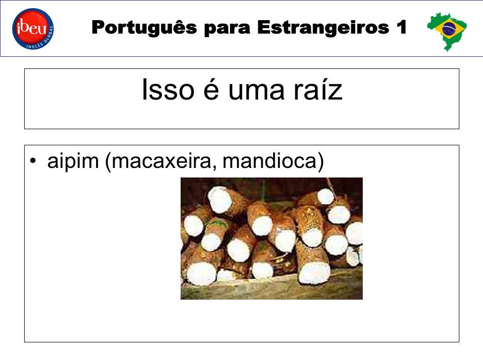 aipim (macaxeira, mandioca)