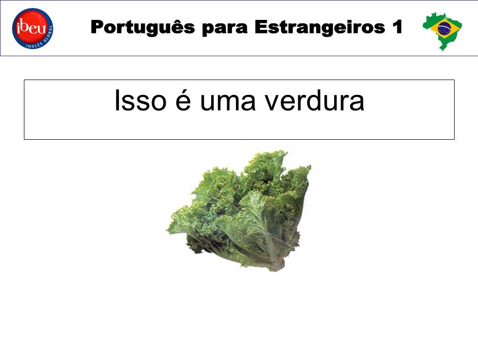 Isso é uma verdura