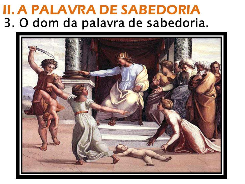 3. O dom da palavra de sabedoria. II. A PALAVRA DE SABEDORIA