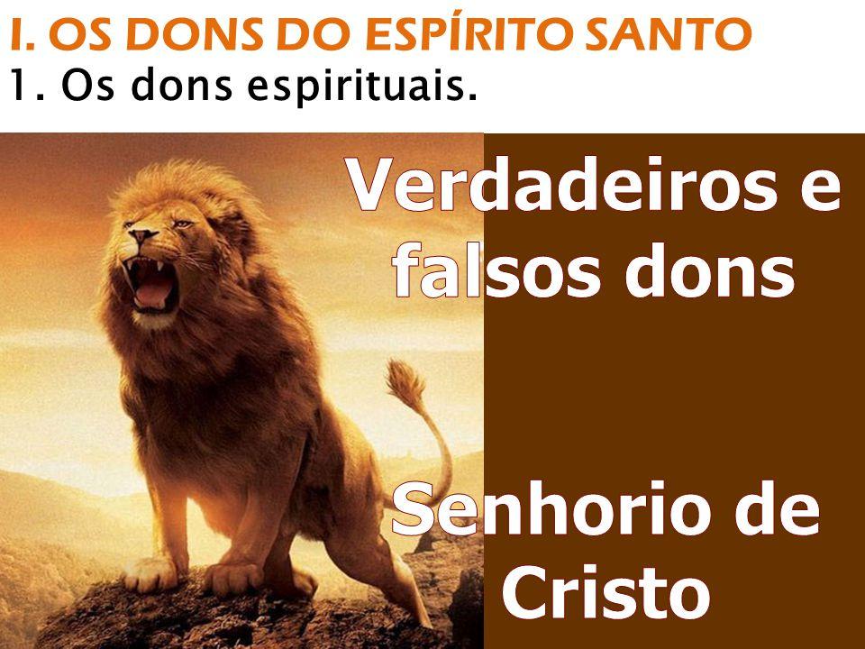 1. Os dons espirituais. I. OS DONS DO ESPÍRITO SANTO