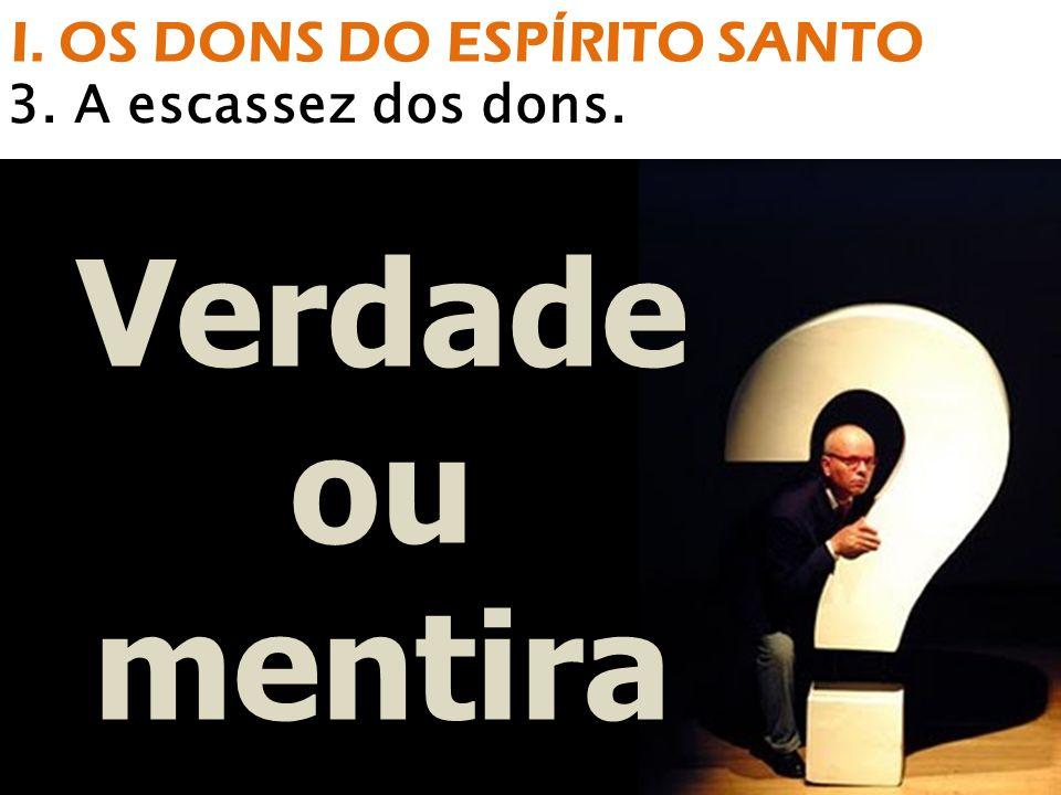 3. A escassez dos dons. I. OS DONS DO ESPÍRITO SANTO
