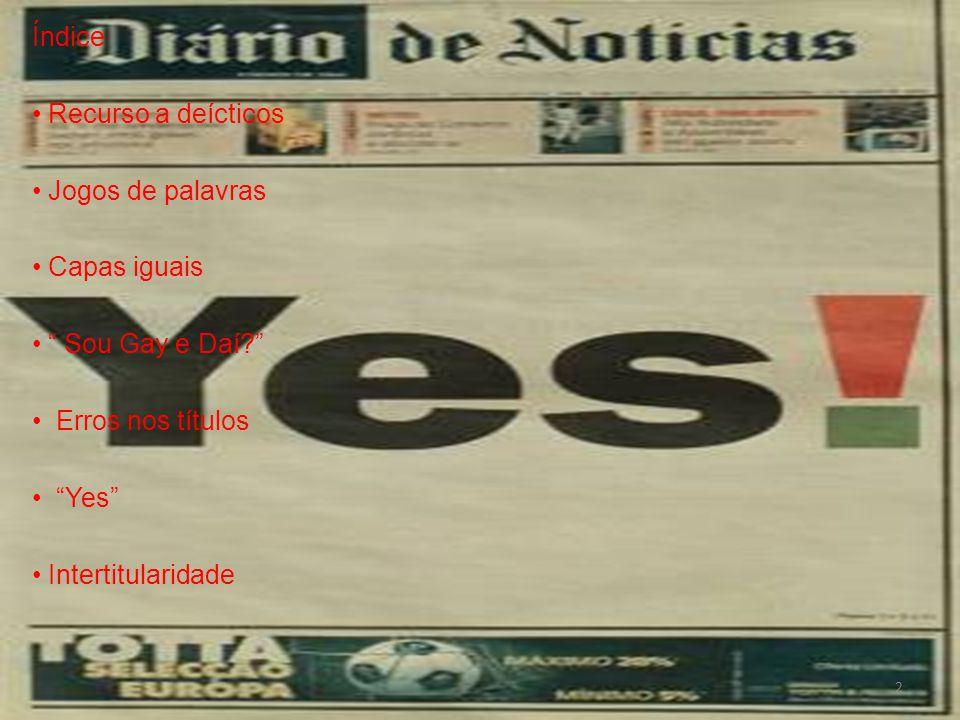 Índice Recurso a deícticos Jogos de palavras Capas iguais Sou Gay e Daí Erros nos títulos Yes Intertitularidade 2