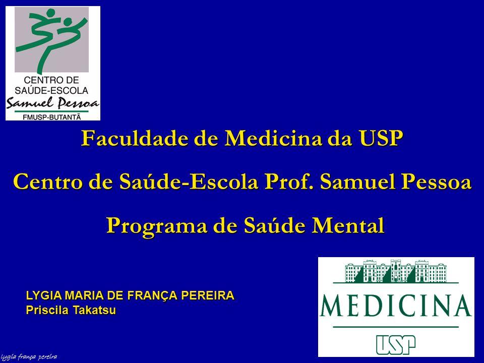lygia frança pereira Faculdade de Medicina da USP Centro de Saúde-Escola Prof.