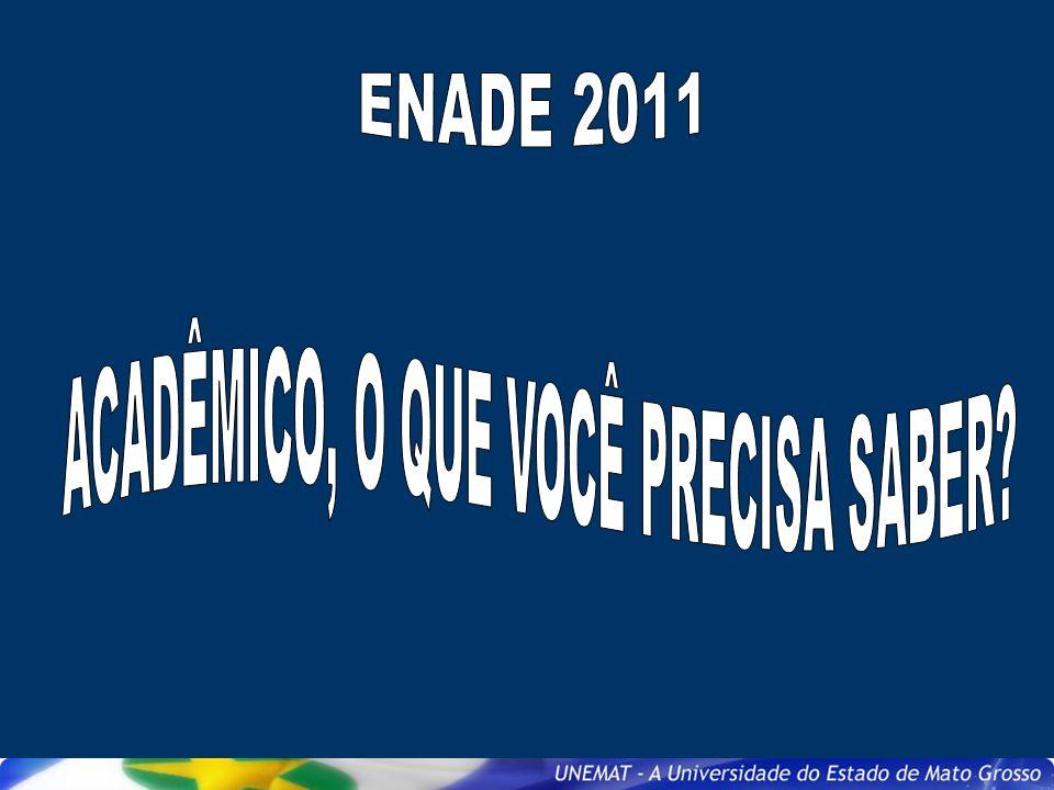 Quem está dispensado de ser inscrito no Enade 2011.
