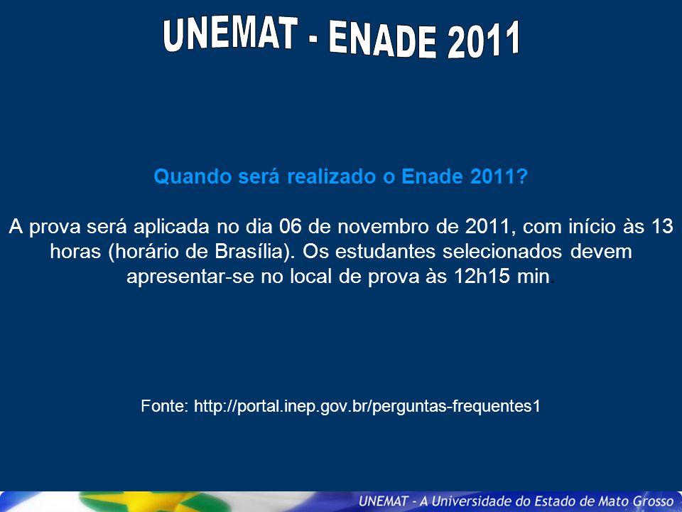 Quando será realizado o Enade 2011? A prova será aplicada no dia 06 de novembro de 2011, com início às 13 horas (horário de Brasília). Os estudantes s