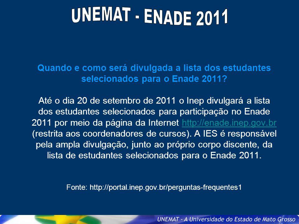 Quando e como será divulgada a lista dos estudantes selecionados para o Enade 2011? Até o dia 20 de setembro de 2011 o Inep divulgará a lista dos estu