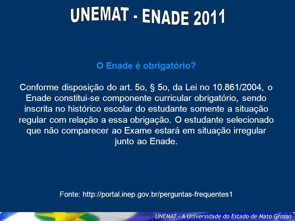 O aluno também é responsável pela sua inscrição no Enade 2011.