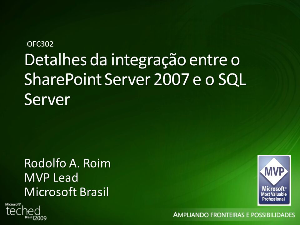 Detalhes da integração entre o SharePoint Server 2007 e o SQL Server Rodolfo A.