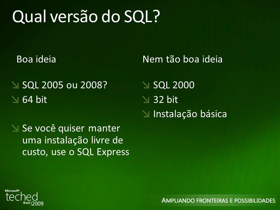 8 Qual versão do SQL. SQL 2005 ou 2008.