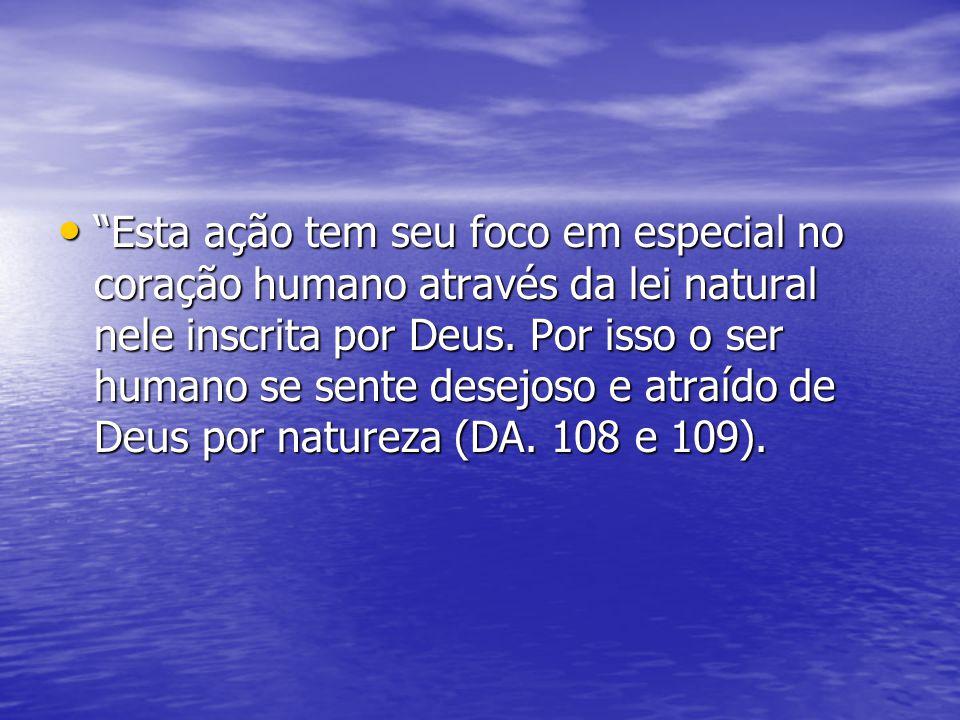 É nesta atração e desejo de Deus que nasce a espiritualidade.