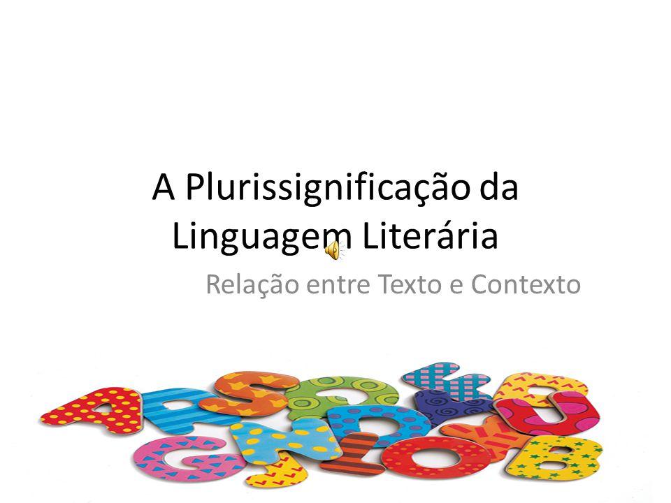 A Plurissignificação da Linguagem Literária Relação entre Texto e Contexto