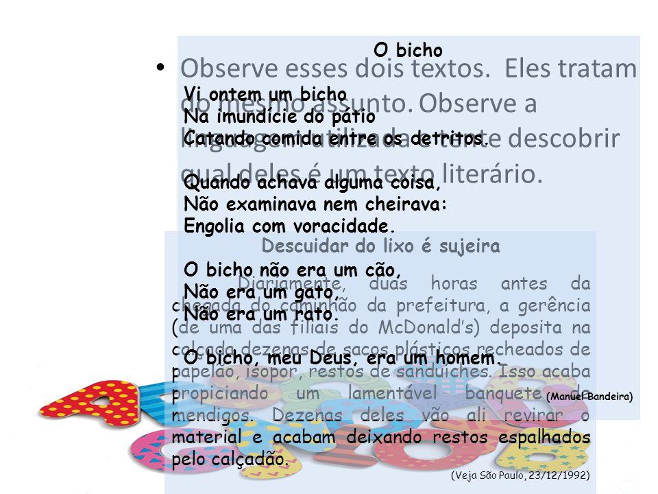 Como você pode perceber, o texto 1 é informativo, com dados precisos e objetivos.