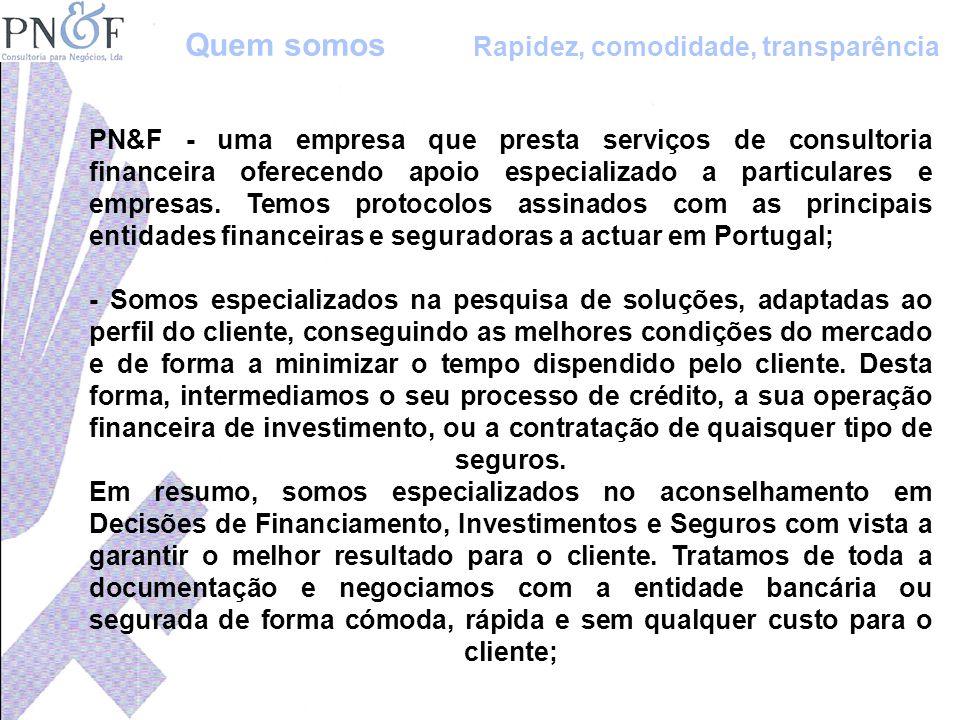 PN&F - uma empresa que presta serviços de consultoria financeira oferecendo apoio especializado a particulares e empresas. Temos protocolos assinados