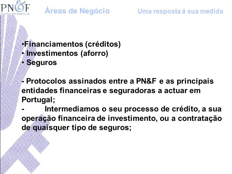 Financiamentos (créditos) Investimentos (aforro) Seguros - Protocolos assinados entre a PN&F e as principais entidades financeiras e seguradoras a act