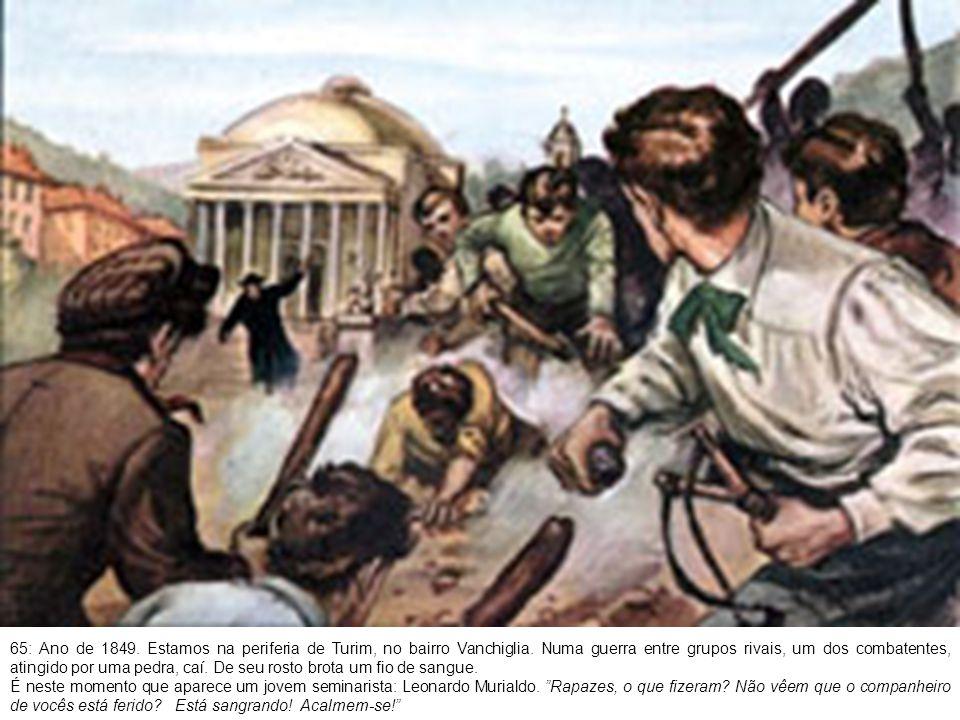 66: Murialdo se ajoelha e reergue o ferido.Com o próprio lenço limpa a fronte do ferido.