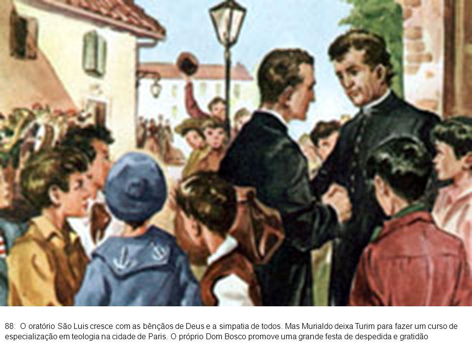 89: Em Paris, Murialdo ingressa no célebre Seminário de São Sulpício.