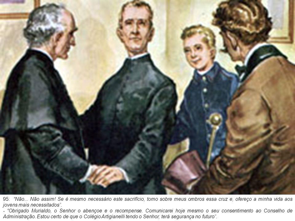 96: À comunicação oficial de seu nomeação, Murialdo responde: - Aceito, com a condição de ser provisório; até encontrarem um outro mais digno do que eu .