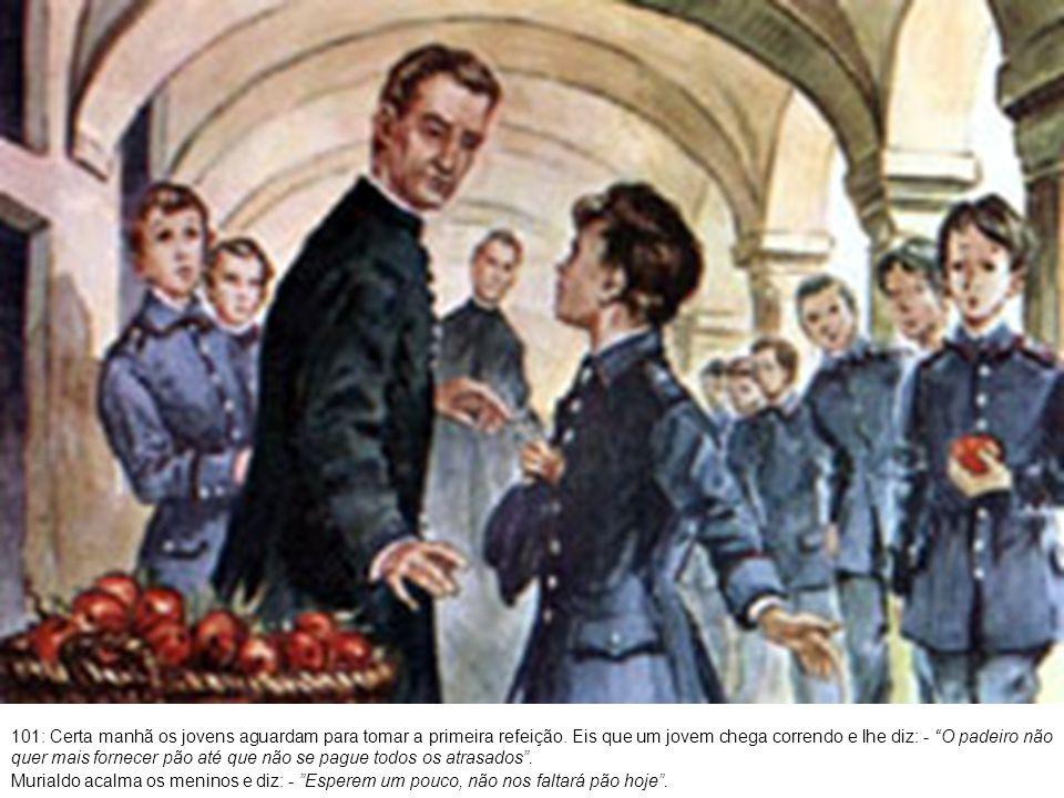 102: Pouco depois Murialdo pessoalmente distribuía o lanche com um sorriso.
