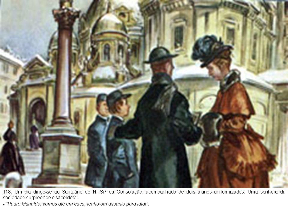 119: Mas por que se expõe assim ao frio e à humilhação? - Senhora condessa, tenho que procurar o pão para minhas crianças .