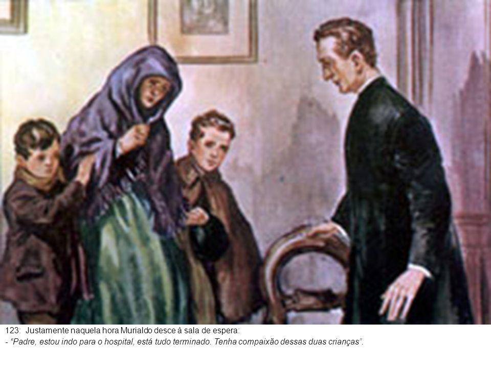 124: Vá tranqüila minha boa senhora, os seus filhos ficarão comigo no colégio .